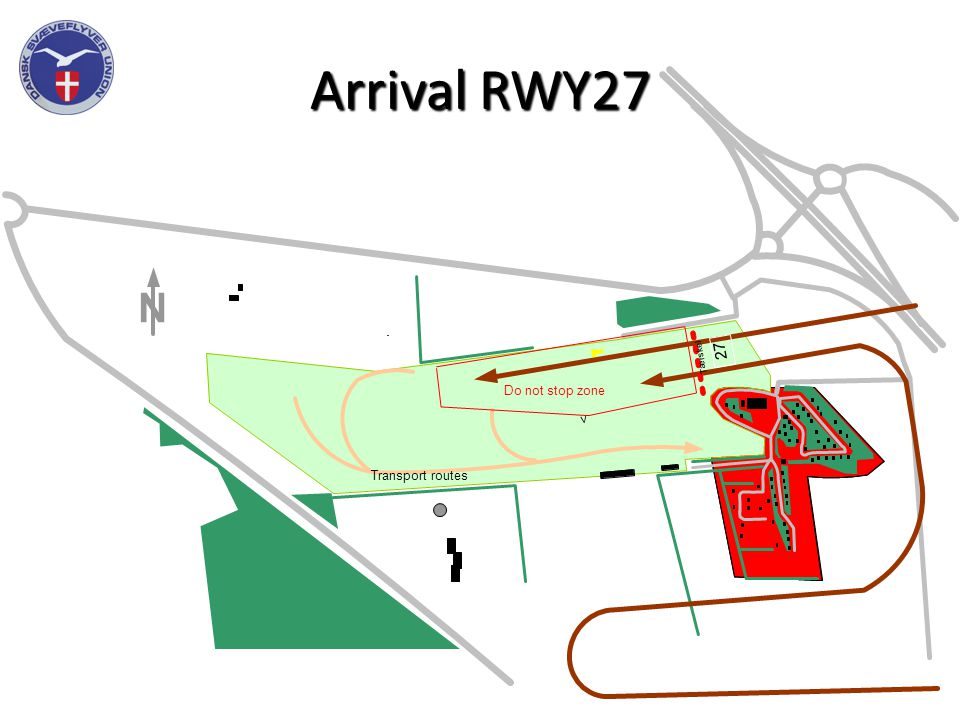 Arrival RWY27 N V 2 7 T æ r s k e l Do not stop zone Transport routes