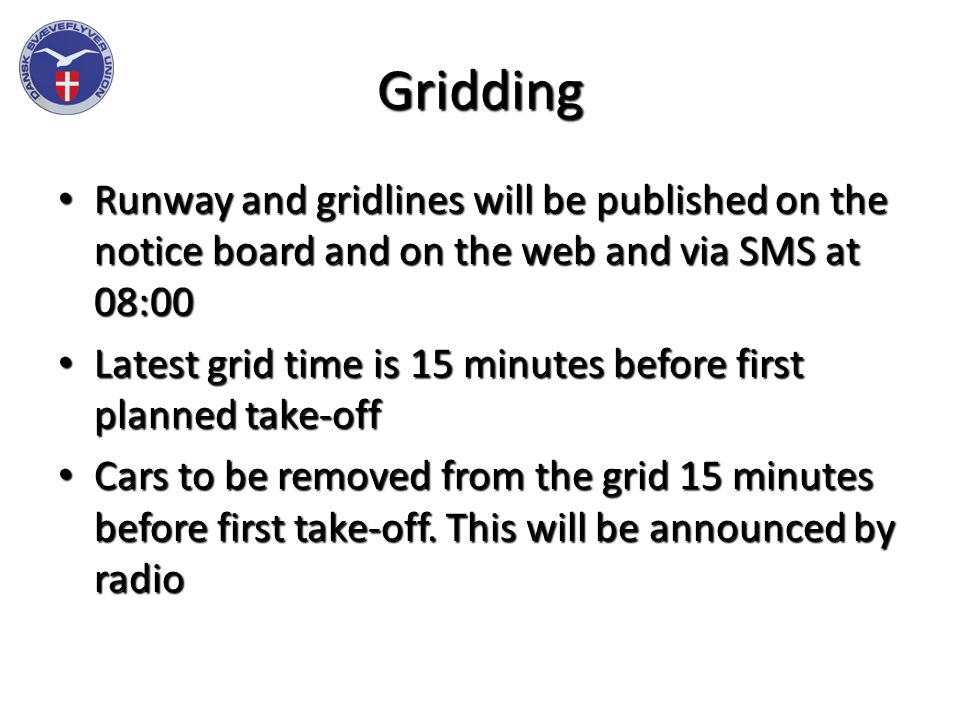 Gridding Runway and gridlines will be published on the notice board and on the web and via SMS at 08:00 Runway and gridlines will be published on the