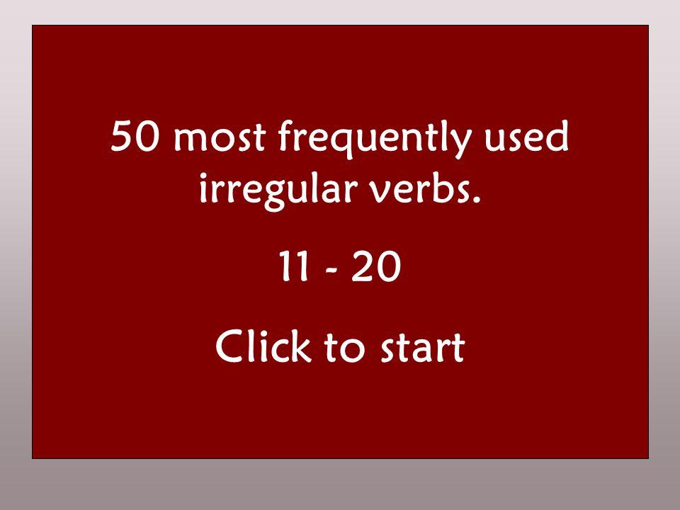 50 most frequently used irregular verbs navneform the infinitive nutid the present datid the past førnutid the perfect HUSK! Det er kun i 3. person en