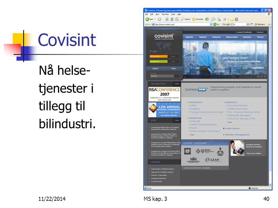 11/22/2014MS kap. 340 Covisint Nå helse- tjenester i tillegg til bilindustri.