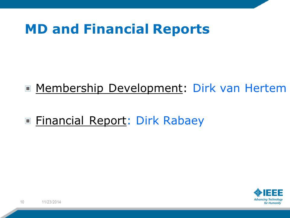 MD and Financial Reports Membership Development: Dirk van Hertem Financial Report: Dirk Rabaey 11/23/201410