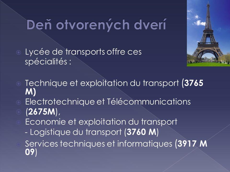  Lycée de transports offre ces spécialités :  Technique et exploitation du transport ( 3765 M)  Electrotechnique et Télécommunications  ( 2675M ),