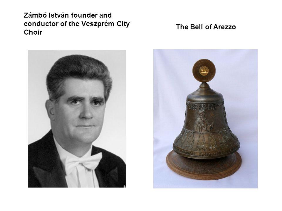 Zámbó István founder and conductor of the Veszprém City Choir The Bell of Arezzo