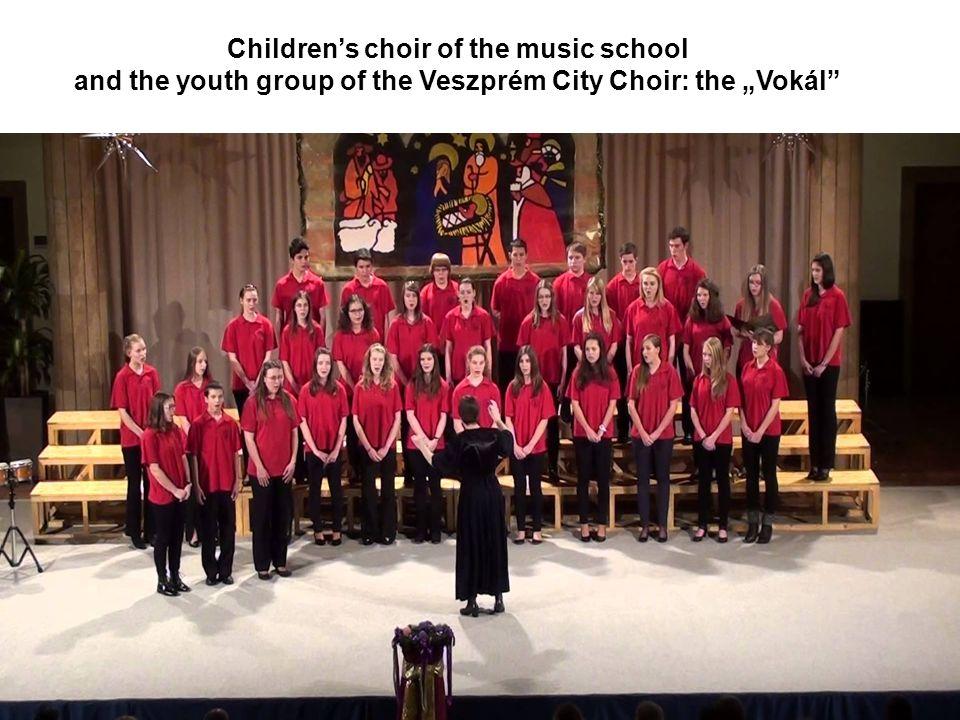 "Children's choir of the music school and the youth group of the Veszprém City Choir: the ""Vokál"""