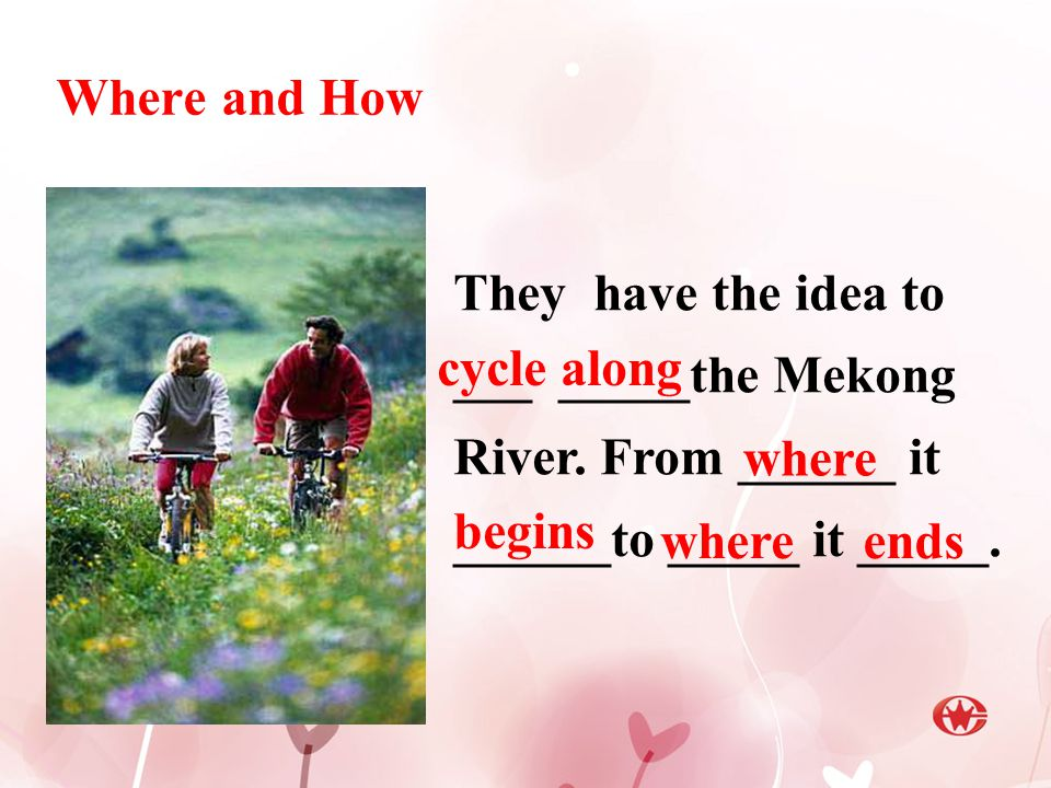 Where and How They have the idea to ___ _____the Mekong River.