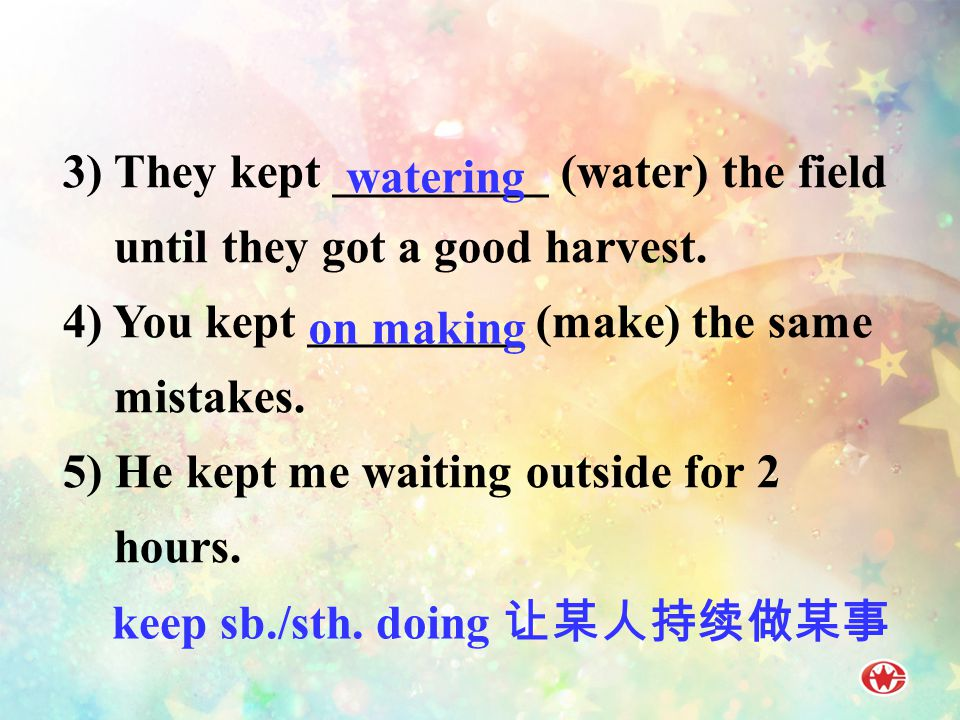 3) They kept _________ (water) the field until they got a good harvest.