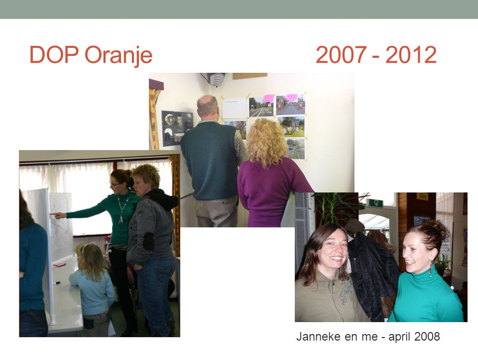 DOP Oranje 2007 - 2012 Janneke en me - april 2008
