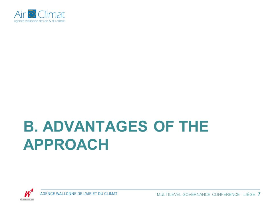B. ADVANTAGES OF THE APPROACH MULTILEVEL GOVERNANCE CONFERENCE - LIÈGE - 7