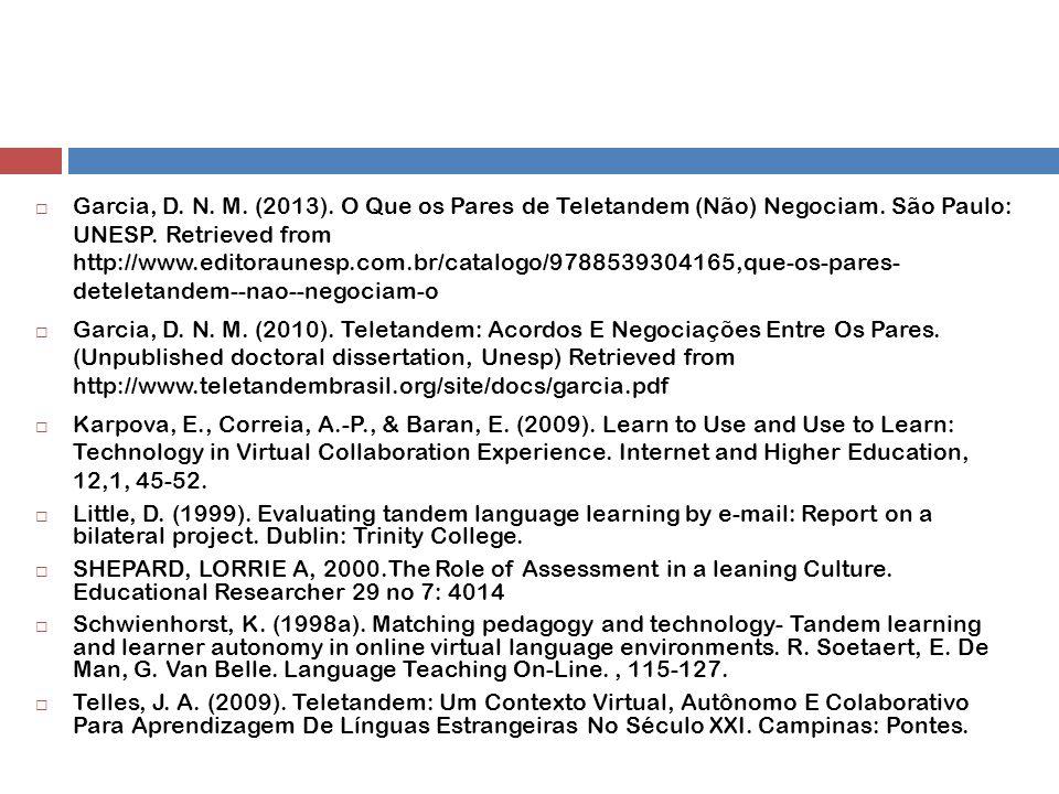  Garcia, D. N. M. (2013). O Que os Pares de Teletandem (Não) Negociam.