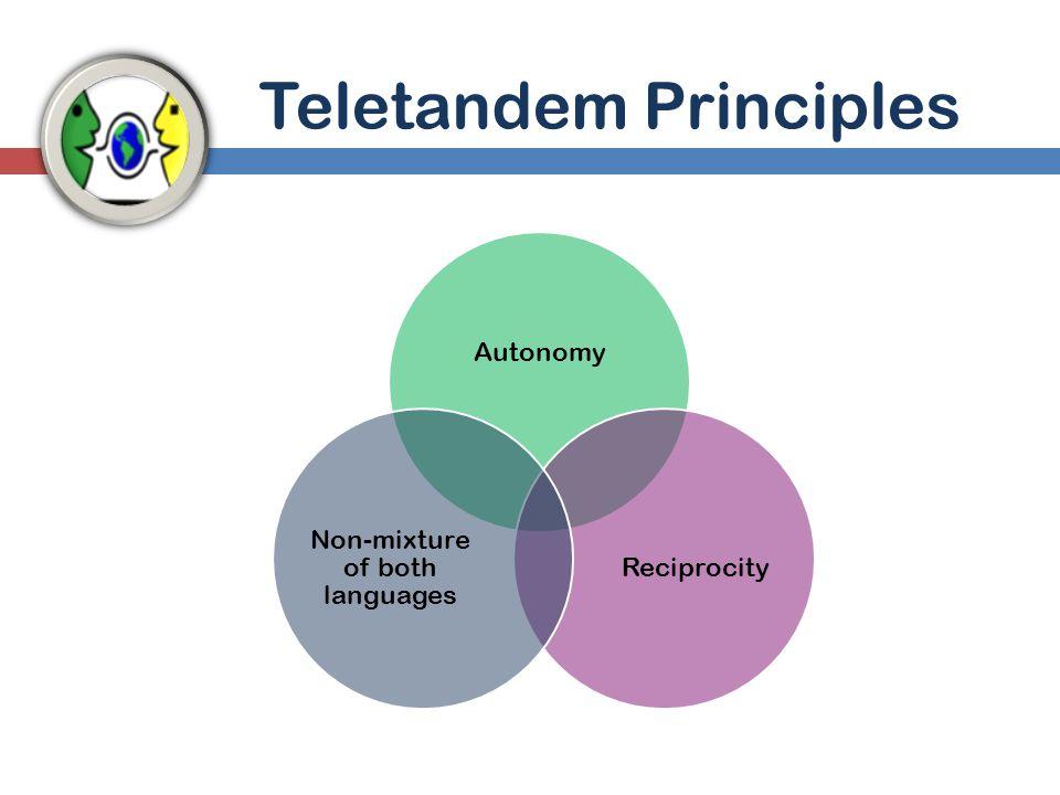 Teletandem Principles Autonomy Reciprocity Non-mixture of both languages