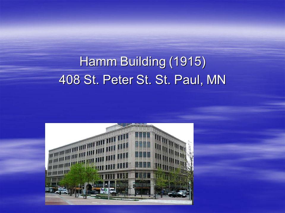 Hamm Building (1915) 408 St. Peter St. St. Paul, MN