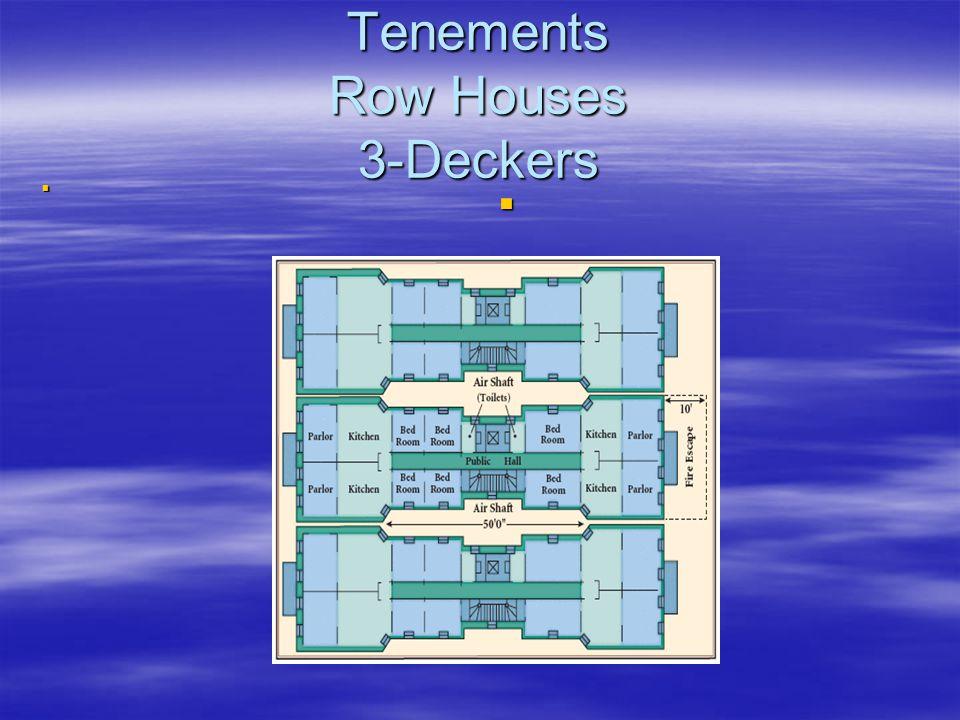 Tenements Row Houses 3-Deckers  