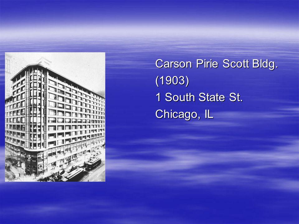  Carson Pirie Scott Bldg. (1903) 1 South State St. Chicago, IL