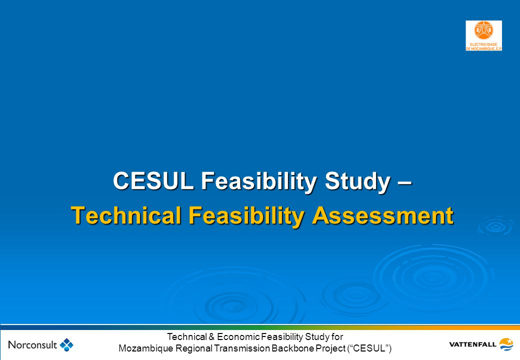 """© Vattenfall AB 20 Technical & Economic Feasibility Study for Mozambique Regional Transmission Backbone Project (""""CESUL"""") CESUL Feasibility Study – Te"""