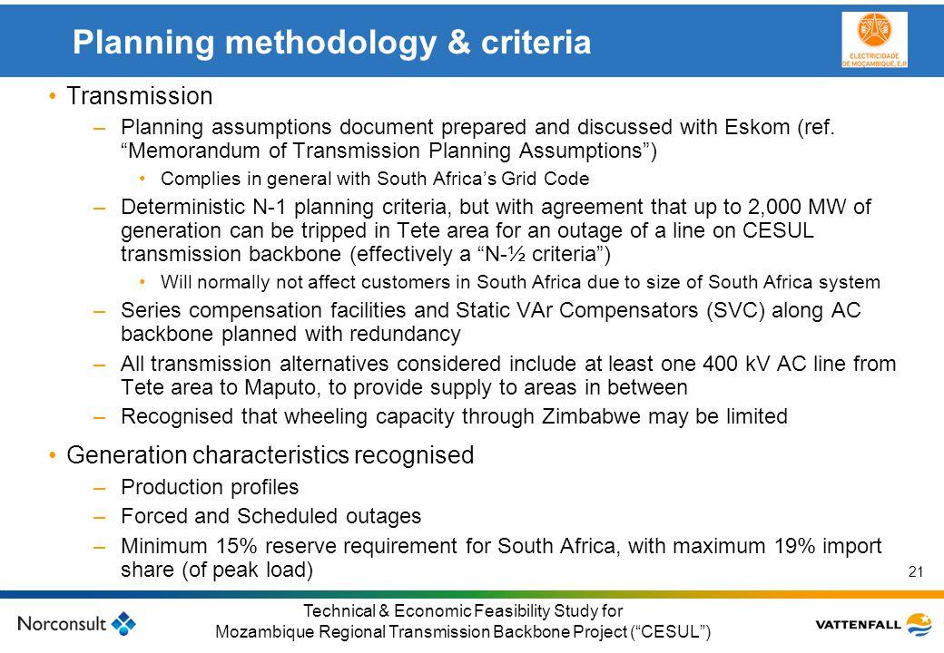 © Vattenfall AB Klicka här för att ändra format på underrubrik i bakgrunden 21 Technical & Economic Feasibility Study for Mozambique Regional Transmis