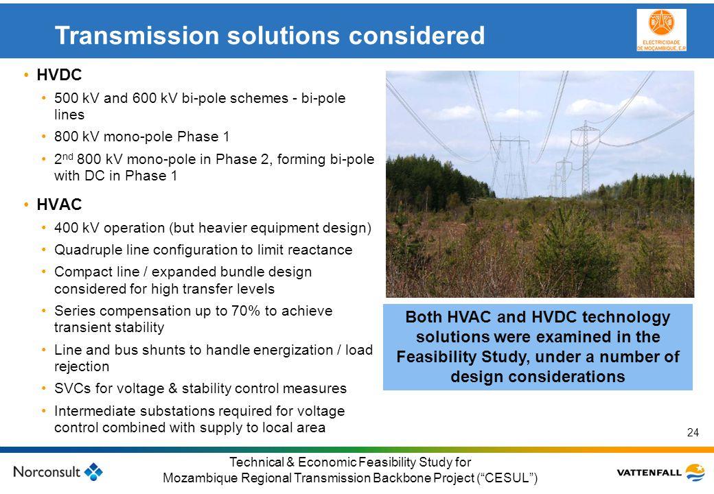 © Vattenfall AB Klicka här för att ändra format på underrubrik i bakgrunden 24 Technical & Economic Feasibility Study for Mozambique Regional Transmis
