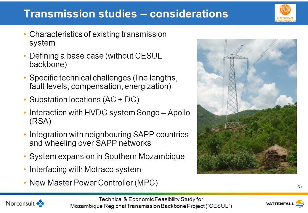 © Vattenfall AB Klicka här för att ändra format på underrubrik i bakgrunden 25 Technical & Economic Feasibility Study for Mozambique Regional Transmis