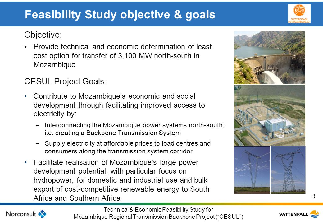 © Vattenfall AB Klicka här för att ändra format på underrubrik i bakgrunden 3 Technical & Economic Feasibility Study for Mozambique Regional Transmiss