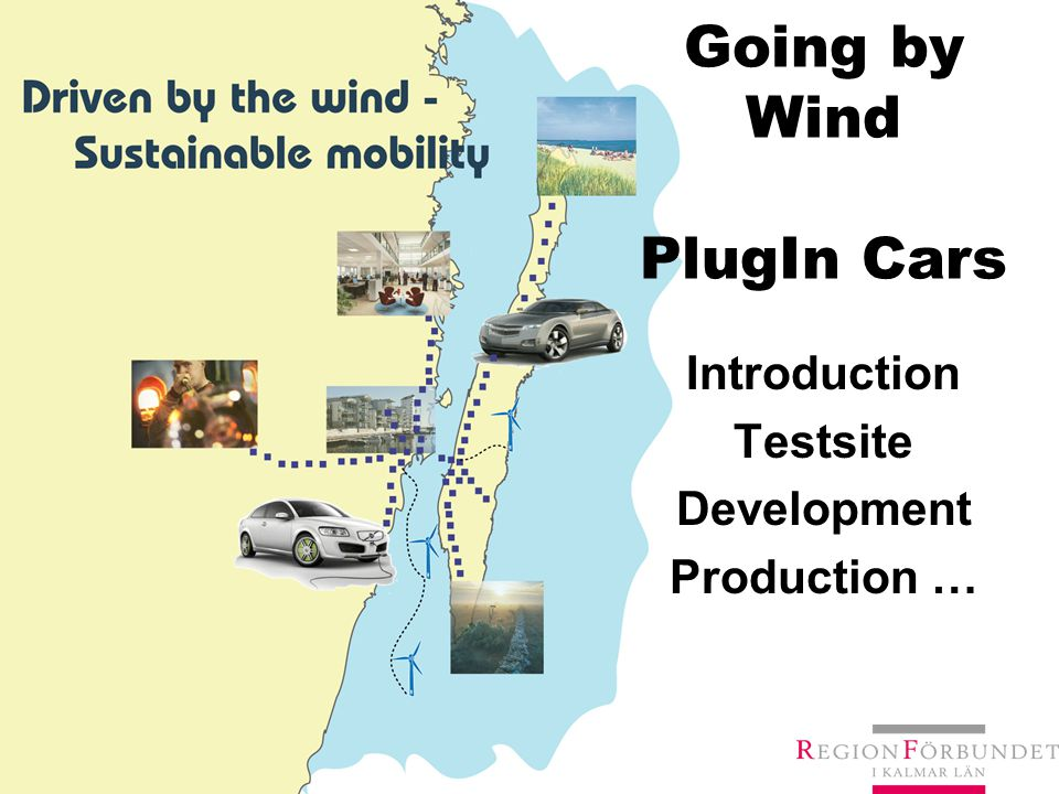 Going by Wind PlugIn Cars Introduction Testsite Development Production …