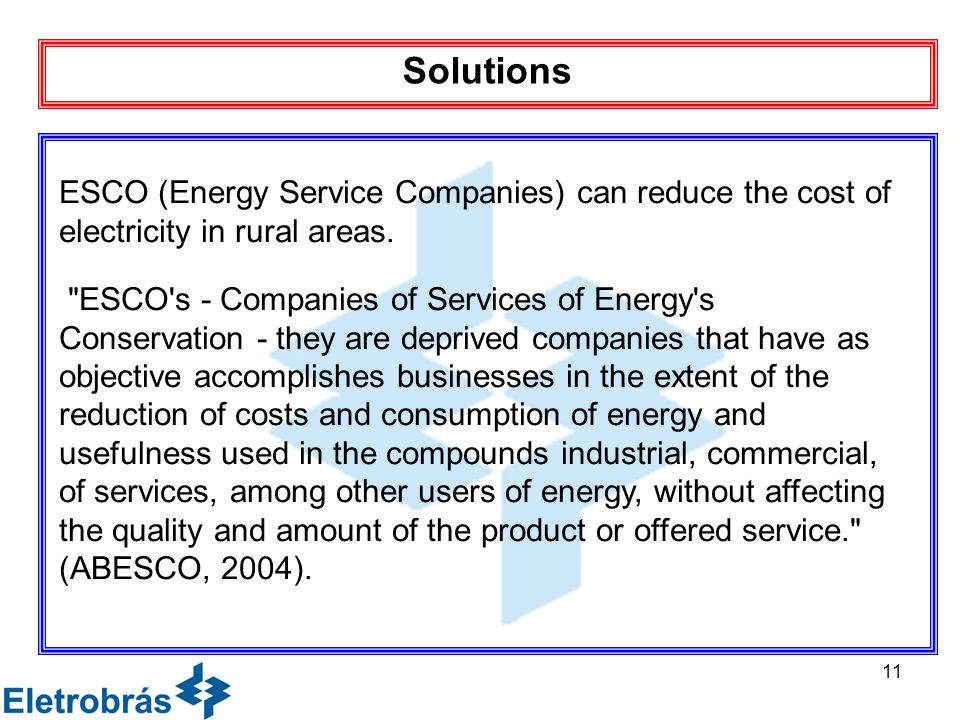 11 Solutions ESCO (Energy Service Companies) can reduce the cost of electricity in rural areas.