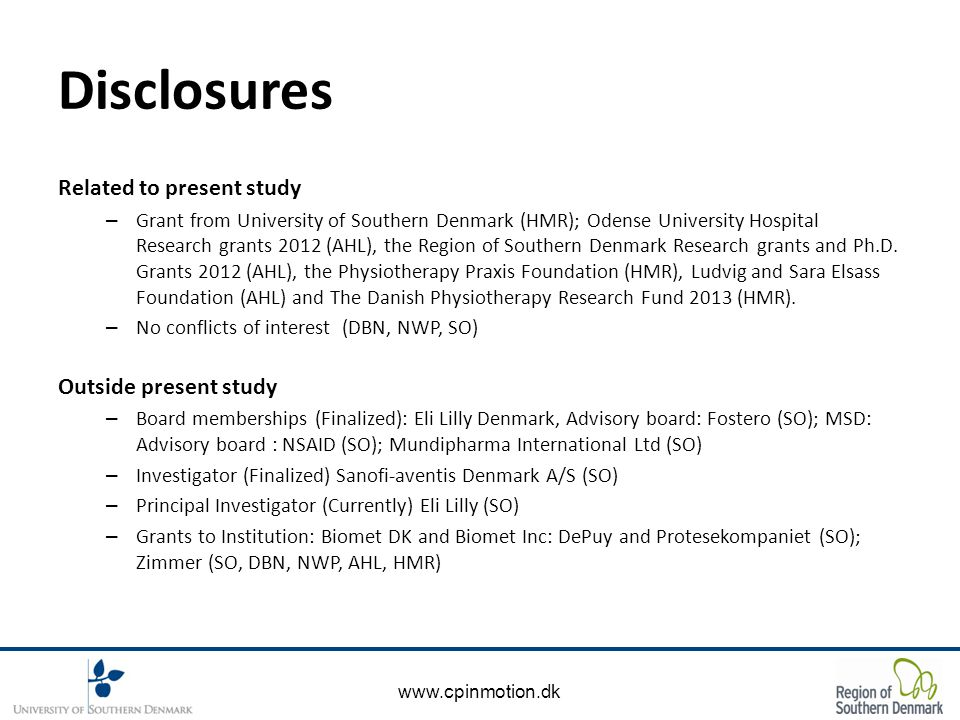 www.cpinmotion.dk Disclosures Related to present study – Grant from University of Southern Denmark (HMR); Odense University Hospital Research grants 2012 (AHL), the Region of Southern Denmark Research grants and Ph.D.