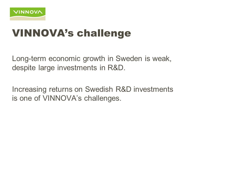 Long-term economic growth in Sweden is weak, despite large investments in R&D.