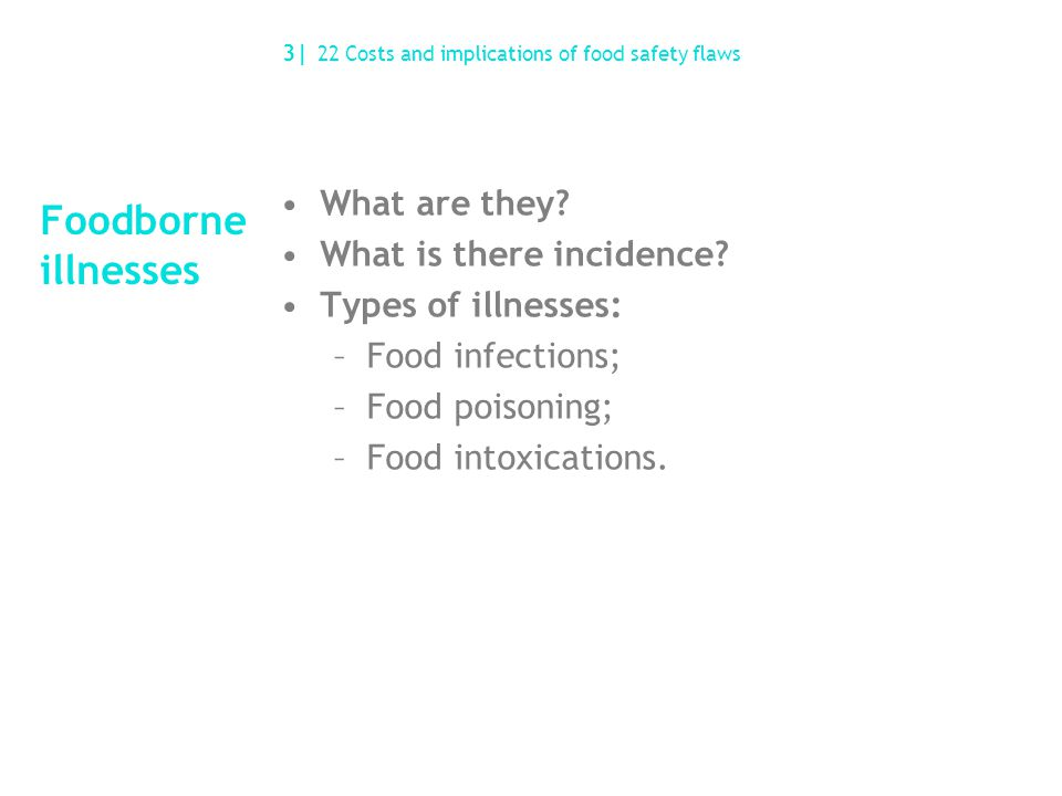 Foodborne illnesses What are they. What is there incidence.