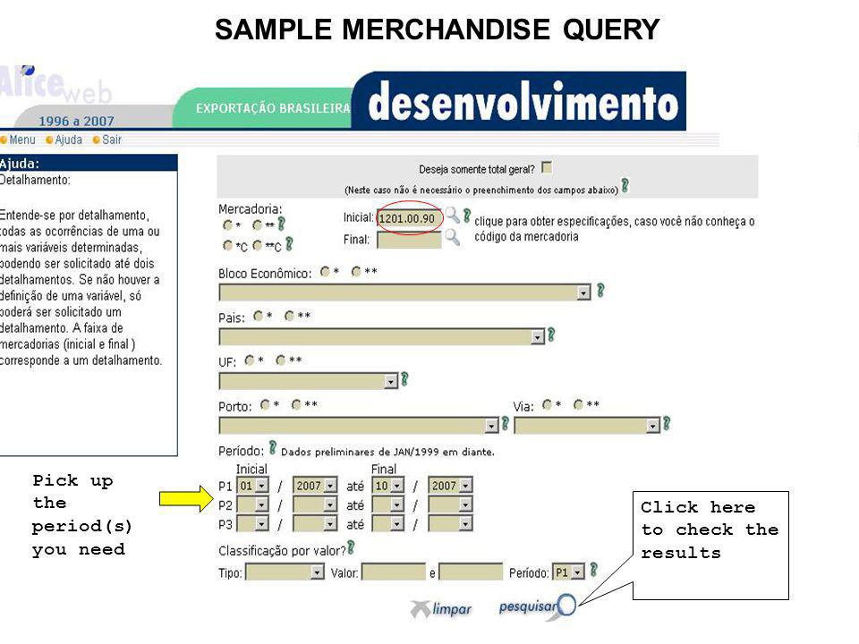 SAMPLE MERCHANDISE QUERY Click here to check the results Pick up the period(s) you need