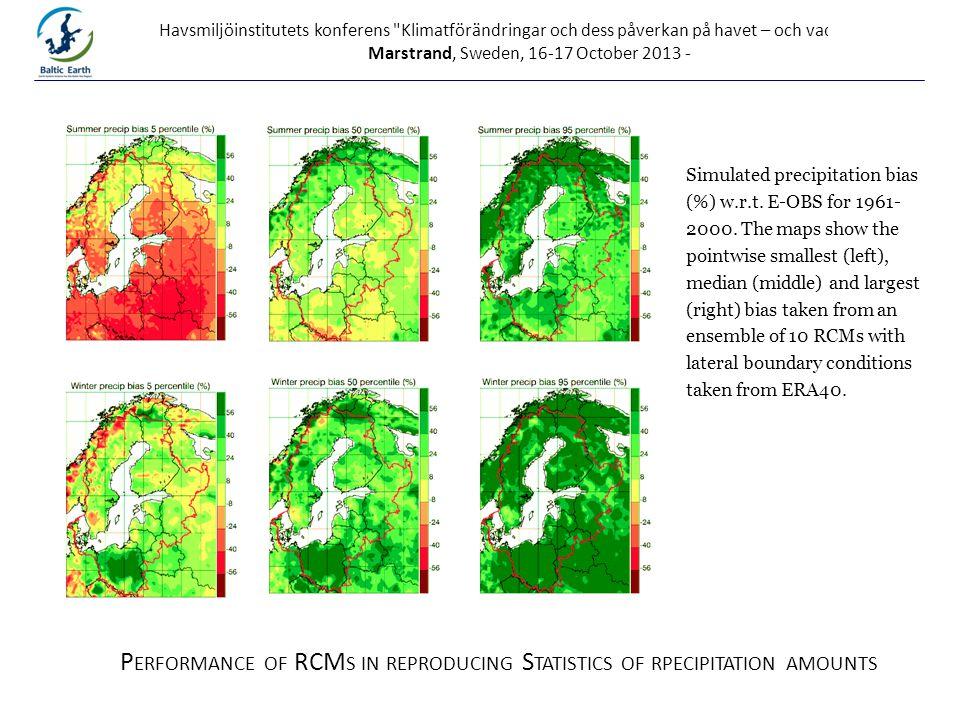 Havsmiljöinstitutets konferens Klimatförändringar och dess påverkan på havet – och vad gör vi? , Marstrand, Sweden, 16-17 October 2013 - Simulated precipitation bias (%) w.r.t.