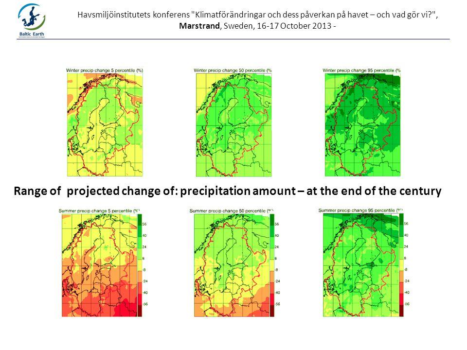 Havsmiljöinstitutets konferens Klimatförändringar och dess påverkan på havet – och vad gör vi? , Marstrand, Sweden, 16-17 October 2013 - Range of projected change of: precipitation amount – at the end of the century