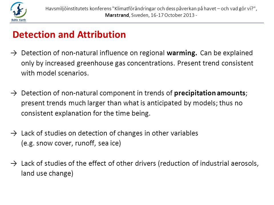 Printed at Havsmiljöinstitutets konferens Klimatförändringar och dess påverkan på havet – och vad gör vi , Marstrand, Sweden, 16-17 October 2013 - →Detection of non-natural influence on regional warming.