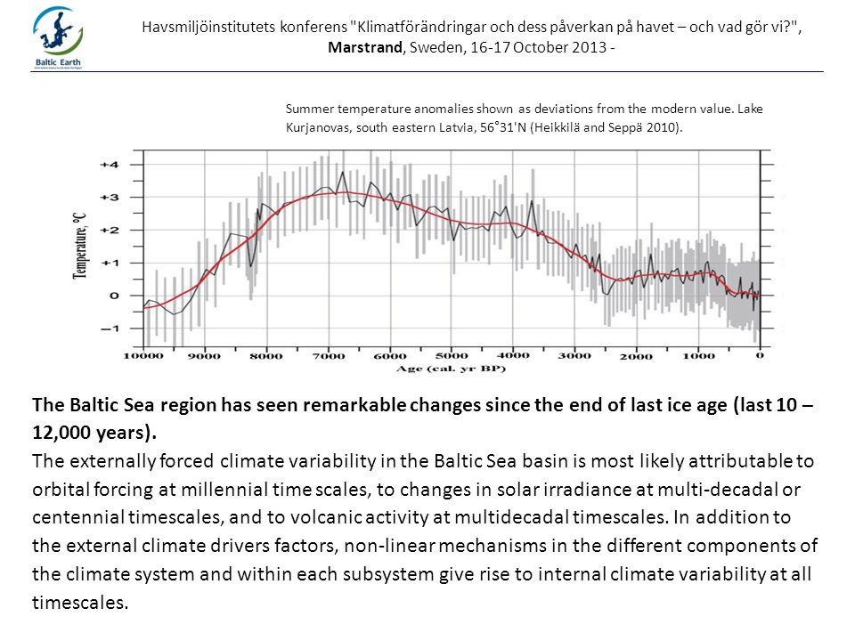 Printed at Havsmiljöinstitutets konferens Klimatförändringar och dess påverkan på havet – och vad gör vi? , Marstrand, Sweden, 16-17 October 2013 - Summer temperature anomalies shown as deviations from the modern value.