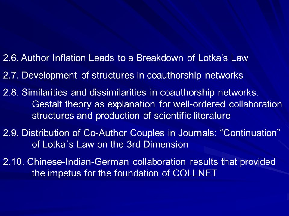 2.6. Author Inflation Leads to a Breakdown of Lotka's Law 2.7. Development of structures in coauthorship networks 2.8. Similarities and dissimilaritie