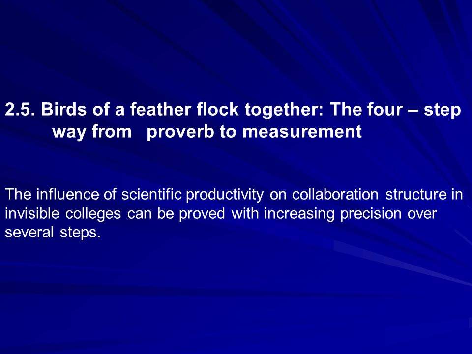2.5. Birds of a feather flock together: The four – step way fromproverb to measurement The influence of scientific productivity on collaboration struc