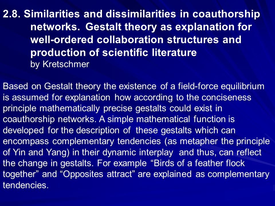 2.8. Similarities and dissimilarities in coauthorship networks. Gestalt theory as explanation for well-ordered collaboration structures and production
