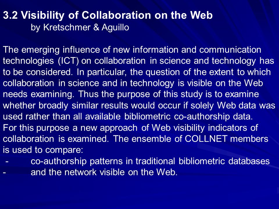 3.2 Visibility of Collaboration on the Web by Kretschmer & Aguillo The emerging influence of new information and communication technologies (ICT) on c