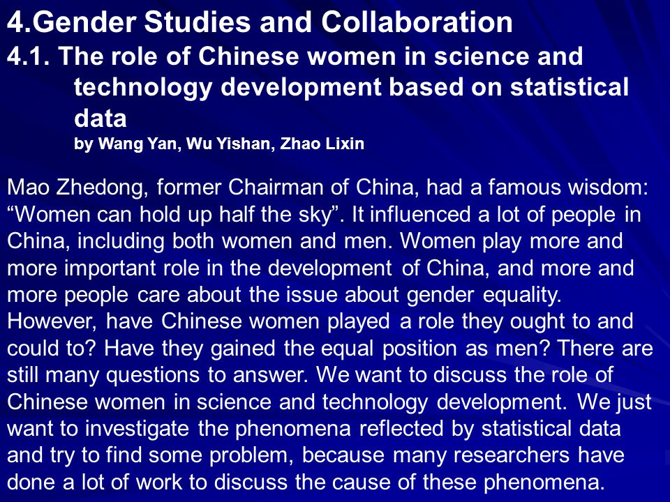 4.Gender Studies and Collaboration 4.1. The role of Chinese women in science and technology development based on statistical data by Wang Yan, Wu Yish