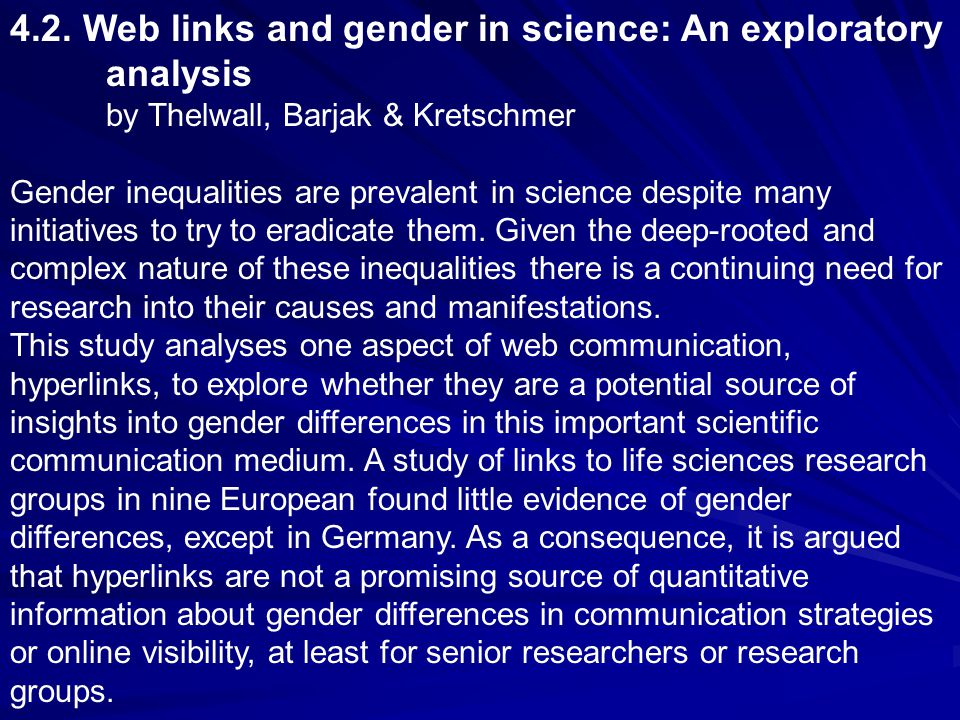 4.2. Web links and gender in science: An exploratory analysis by Thelwall, Barjak & Kretschmer Gender inequalities are prevalent in science despite ma