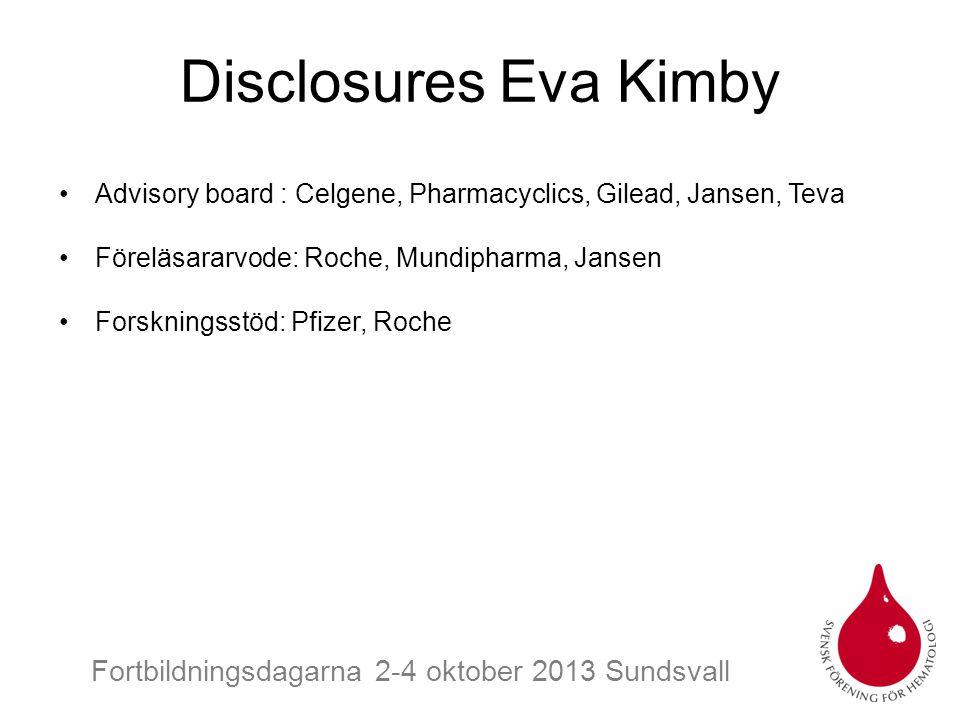Fortbildningsdagarna 2-4 oktober 2013 Sundsvall Disclosures Eva Kimby Advisory board : Celgene, Pharmacyclics, Gilead, Jansen, Teva Föreläsararvode: R