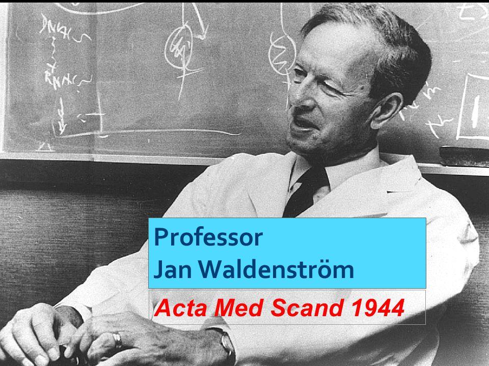 Professor Jan Waldenström Acta Med Scand 1944