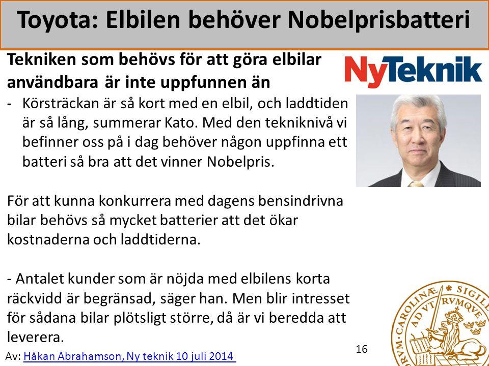 Toyota: Elbilen behöver Nobelprisbatteri 16 Tekniken som behövs för att göra elbilar användbara är inte uppfunnen än -Körsträckan är så kort med en elbil, och laddtiden är så lång, summerar Kato.