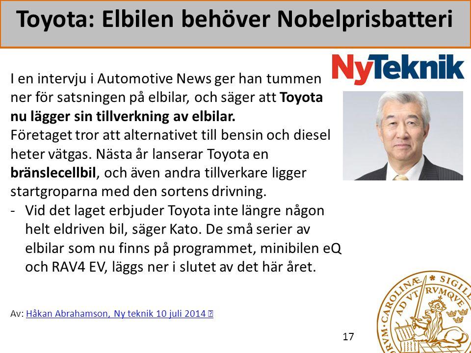 Toyota: Elbilen behöver Nobelprisbatteri 17 I en intervju i Automotive News ger han tummen ner för satsningen på elbilar, och säger att Toyota nu lägger sin tillverkning av elbilar.