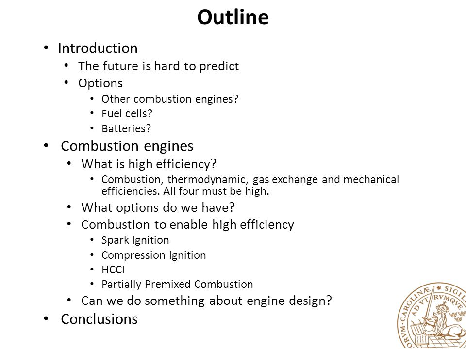 Outline Introduction The future is hard to predict Options Other combustion engines.