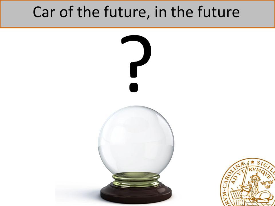 Car of the future, in the future ?