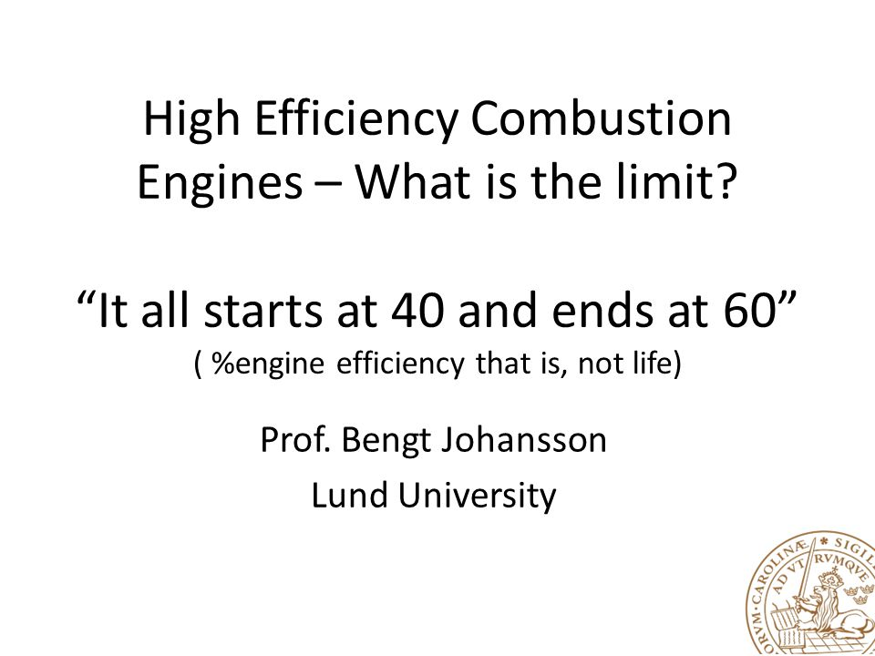 High Efficiency Combustion Engines – What is the limit.