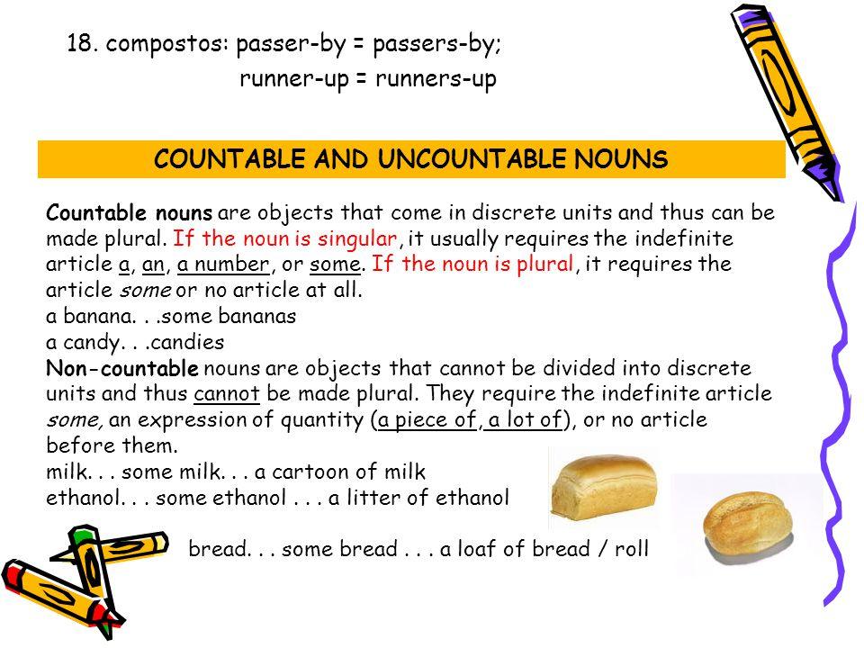 So, a countable noun has a singular and a plural form.