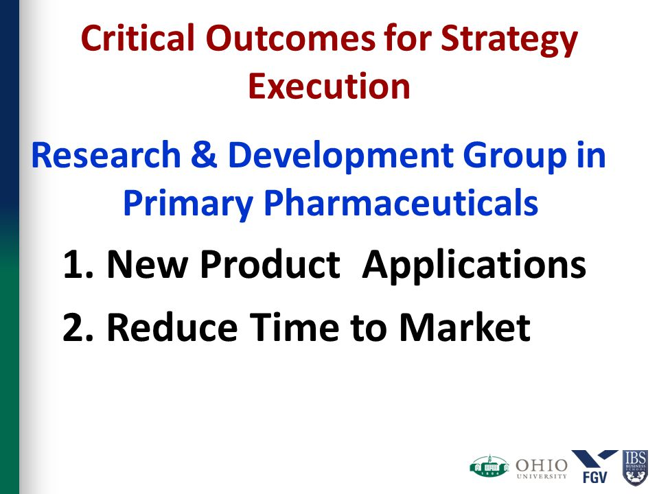 Critical Outcomes for Strategy Execution Research & Development Group in Primary Pharmaceuticals 1.