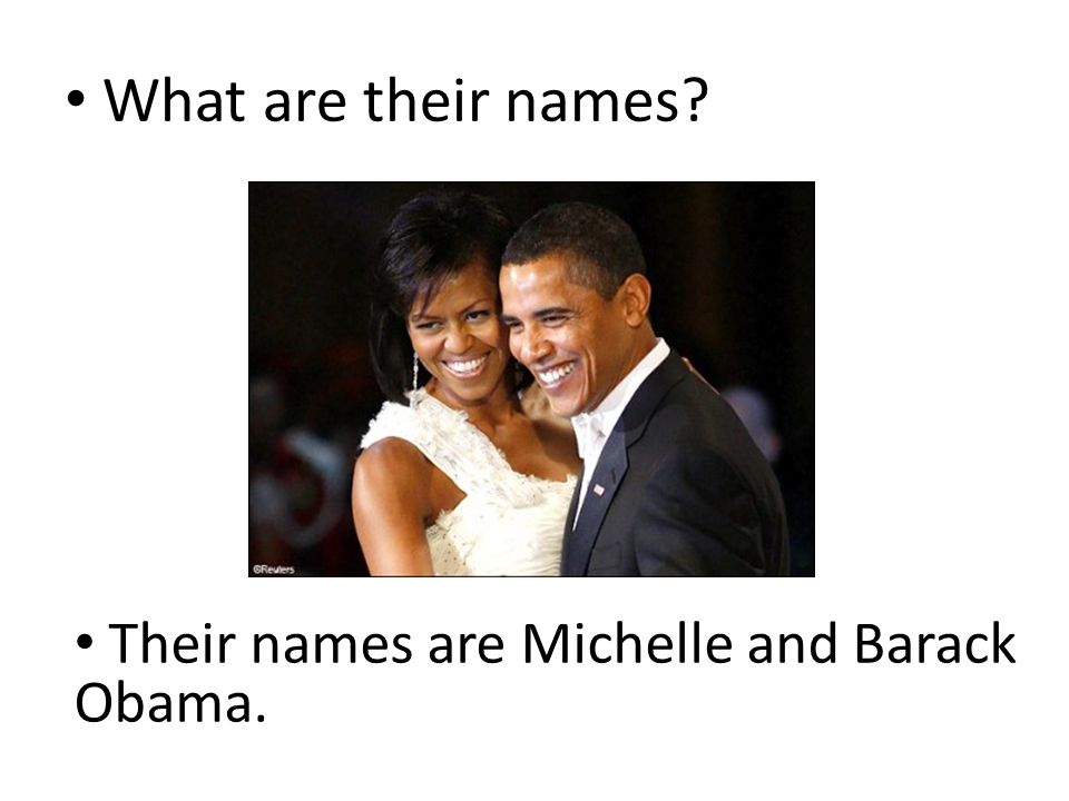 What are their names Their names are Michelle and Barack Obama.
