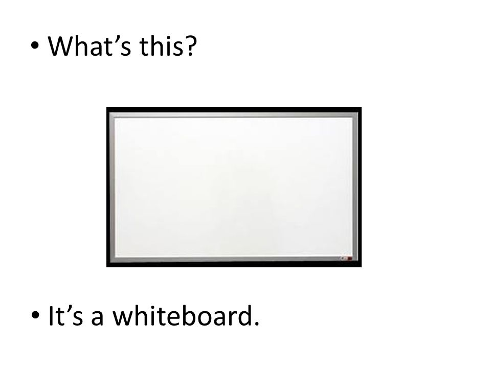 What's this It's a whiteboard.