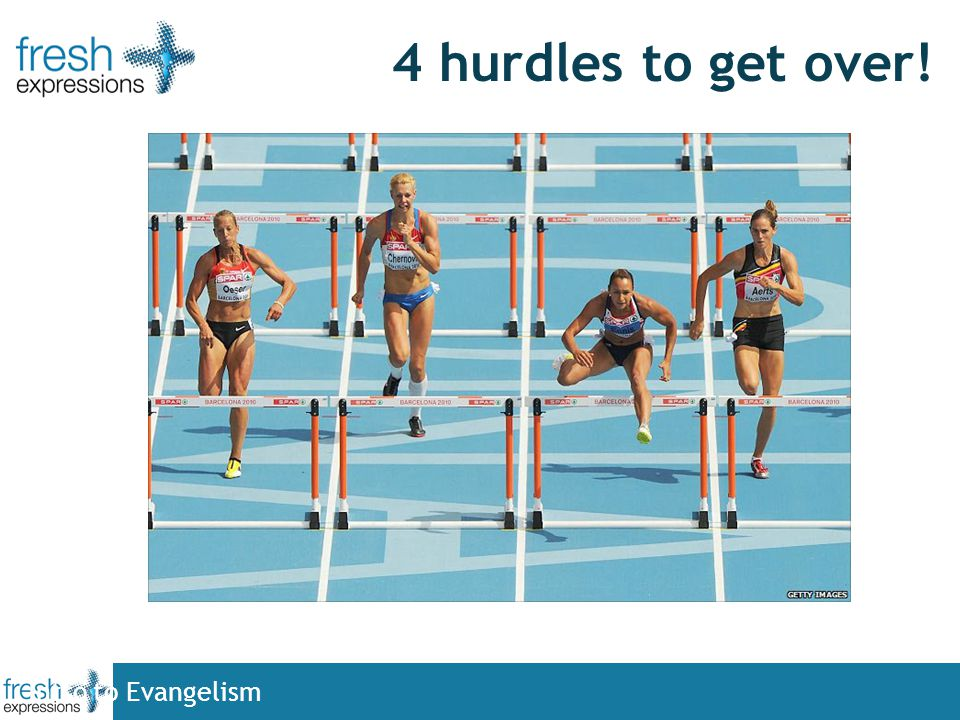 4 hurdles to get over! Intro to Evangelism